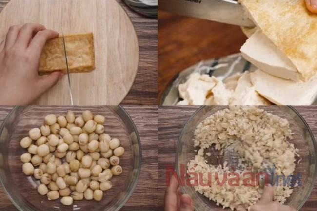 sơ chế nguyên liệu đậu hũ và hạt sen